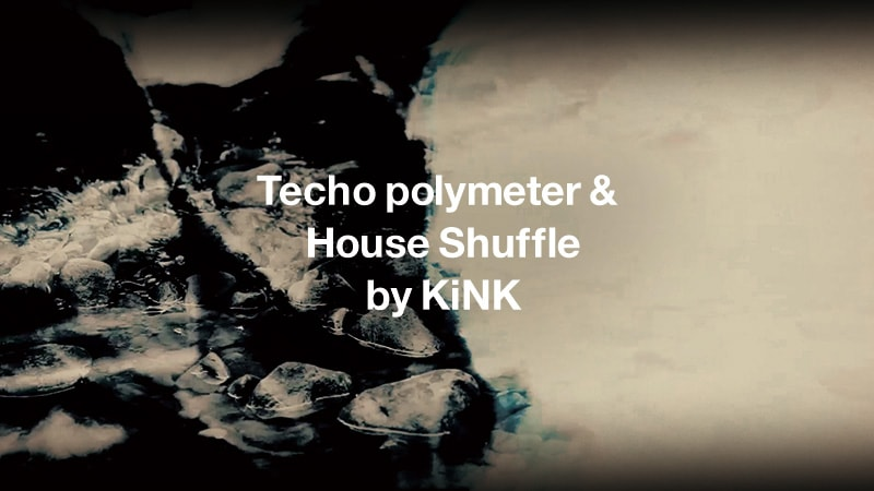 Techno Polymeter & House Shuffle by KiNK